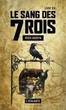 Régis Goddyn - Le sang des 7 Rois Tome 6 : .