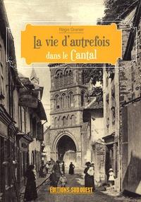 Régis Granier - La vie d'autrefois dans le Cantal.