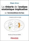 Régis Gras - La théorie de l'analyse statistique implicative ou l'invraisemblance du faux... l'exception confirme la règle.
