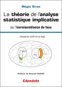 La théorie de l'analyse statistique implicative ou l'invraisemblance du faux... l'exception confirme la règle - Régis Gras | Showmesound.org