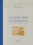 Régis Guyotat - Le pain des Chaldéens - Les jardins de Chantereine/Sarcelles.