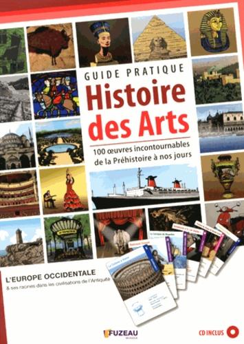 Guide pratique Histoire des arts. 100 oeuvres incontournables de la Préhistoire à nos jours  avec 1 CD audio