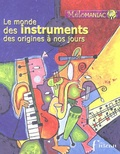 Régis Haas - Le monde des instruments - Des origines à nos jours. 3 CD audio