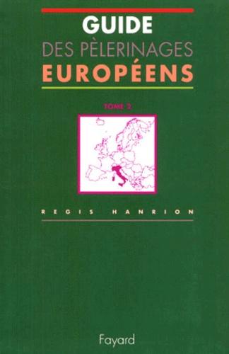 Régis Hanrion - Guide des pélerinages européens - Tome 2, L'Italie.