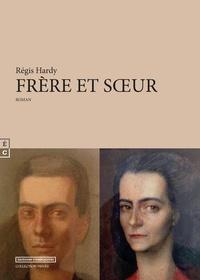 Régis Hardy - Frère et soeur.