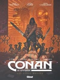 Régis Hautière - Conan le Cimmérien Tome 7 : Les Clous rouges.