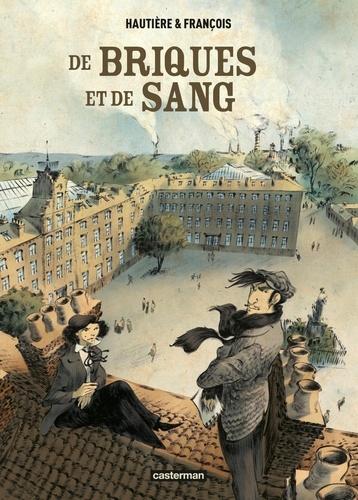 Régis Hautière et David François - De briques et de sang.