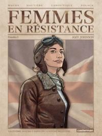 Régis Hautière et Francis Laboutique - Femmes en résistance Tome 1 : Amy Johnson.