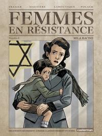 Régis Hautière et Francis Laboutique - Femmes en résistance Tome 4 : Mila Racine.