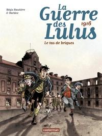 Régis Hautière et  Hardoc - La Guerre des Lulus Tome 3 : 1916 : Le tas de briques.