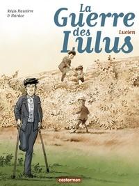 Régis Hautière et  Hardoc - La Guerre des Lulus Tome 6 : Lucien.