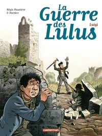 Régis Hautière et  Hardoc - La Guerre des Lulus Tome 7 : Luigi.