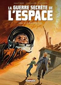 Régis Hautière et Damien Cuvillier - La guerre secrète de l'espace Tome 2 : 1961 Gagarine.