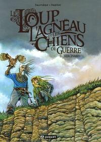 Régis Hautière et  Hardoc - Le Loup, l'Agneau et les Chiens de guerre  : Pack en 2 volumes : Tome 1, Mercenaires ; Tome 2, Le Livre des Ombres.