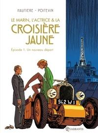 Régis Hautière - Le marin, l'actrice et la croisière jaune T01 : Un nouveau départ.