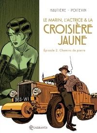 Régis Hautière - Le marin, l'actrice et la croisière jaune T02 : Chemins de pierre.