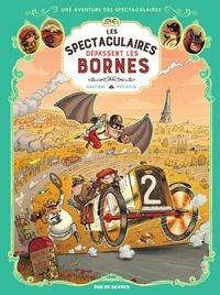 Régis Hautière et Arnaud Poitevin - Les Spectaculaires - Tome 4 - Les Spectaculaires dépassent les bornes.