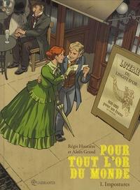 Régis Hautière et Alain Grand - Pour tout l'or du monde Tome 1 : Impostures.