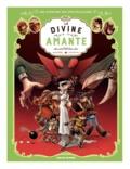 Régis Hautière et Arnaud Poitevin - Une aventure des Spectaculaires Tome 2 : La divine amante.