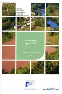 Régis Hochart - La future PAC après 2013.