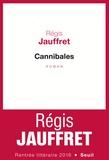 Régis Jauffret - Cannibales.