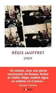 Régis Jauffret - Papa.