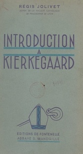 Régis Jolivet - Introduction à Kierkegaard.