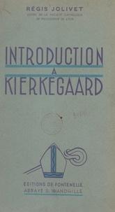 Régis Jolivet - Introduction à Kierkegaard.