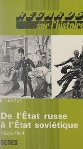 Régis Ladous et Jacques Valette - De l'État russe à État soviétique, 1825-1941.