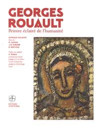 Régis Ladous et Jean-Dominique Durand - Georges Rouault - Peintre éclairé de l'humanité.