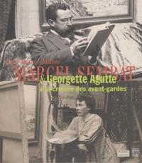 Régis Lapasin et Ariane James-Sarazin - Entre Jaurès et Matisse : Marcel Sembat et Georgette Agutte à la croisée des avant-gardes.