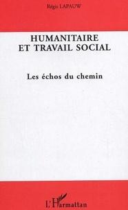 Régis Lapauw - Humanitaire et travail social - Les échos du chemin.