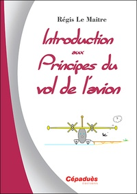 Régis Le Maitre - Introduction aux principes du vol de l'avion.