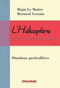 Régis Le Maitre - L'Hélicoptère et son code de bonne conduite.