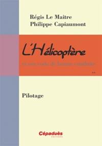 Régis Le Maitre et Philippe Capiaumont - L'Hélicoptère et son code de bonne conduite.