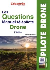 Livre audio gratuit à télécharger Les Questions Manuel Télépilote Drone (Litterature Francaise)