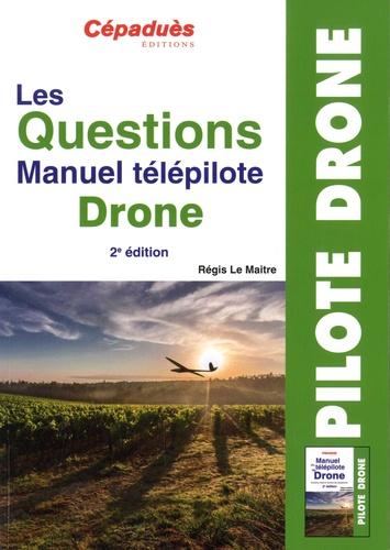 Les Questions Manuel Télépilote Drone 2e édition