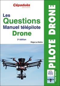Régis Le Maitre - Les Questions Manuel Télépilote Drone.