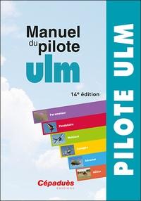 Régis Le Maitre - Manuel du pilote ULM.