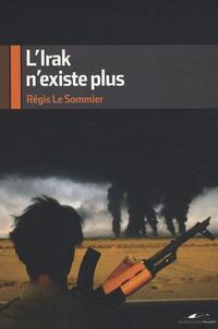 Régis Le Sommier - L'Irak n'existe plus.