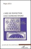 Régis Lécu - L'idée de perfection chez Giordano Bruno.