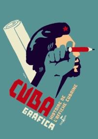 Régis Léger - Cuba grafica - Histoire de l'affiche cubaine.