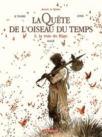 Régis Loisel et Serge Le Tendre - La quête de l'oiseau du temps Tome 3 : La voie du rige - Tirage limité.