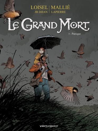 Régis Loisel et Jean-Blaise Djian - Le Grand Mort Tome 5 : Panique.