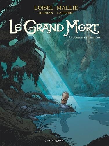 Régis Loisel et Jean-Blaise Djian - Le Grand Mort Tome 7 : Dernières migrations.