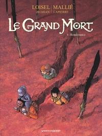 Régis Loisel et Jean-Blaise Djian - Le Grand Mort Tome 8 : Renaissance.