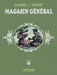 Régis Loisel et Jean-Louis Tripp - Magasin général Livre 2 : Confessions ; Montréal ; Ernest Latulippe.