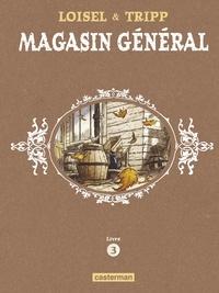 Régis Loisel et Jean-Louis Tripp - Magasin général Livre 3 : Charleston ; Les femmes ; Notre-Dame-des-Lacs.