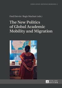 Régis Machart et Fred Dervin - The New Politics of Global Academic Mobility and Migration.