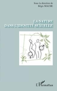 Régis Mache - La nature dans l'identité sexuelle.